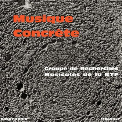 17CACK Groupe de Recherches Musicales de la RTF Musique Concrete